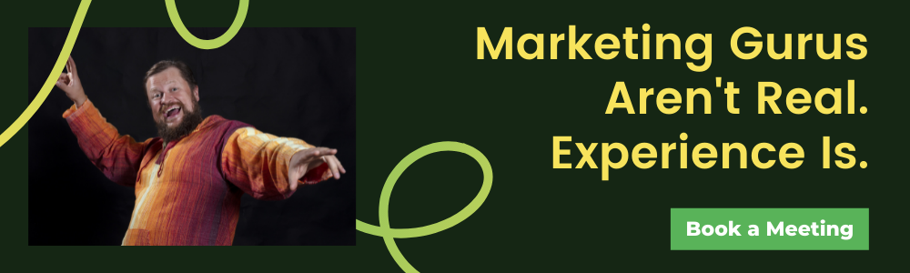 Marketing Gurus Arent Real. Experience Is.