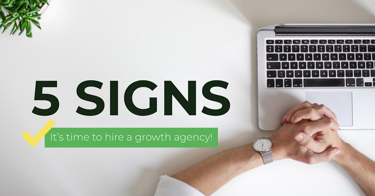 five-signs-your-business-needs-a-growth-agency