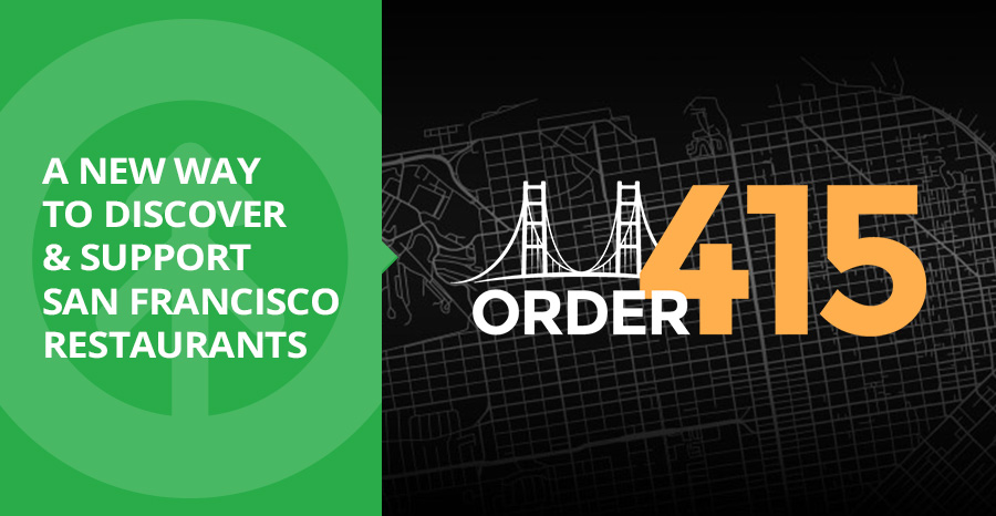 Order 415: A New Way to Discover and Support San Francisco Restaurants