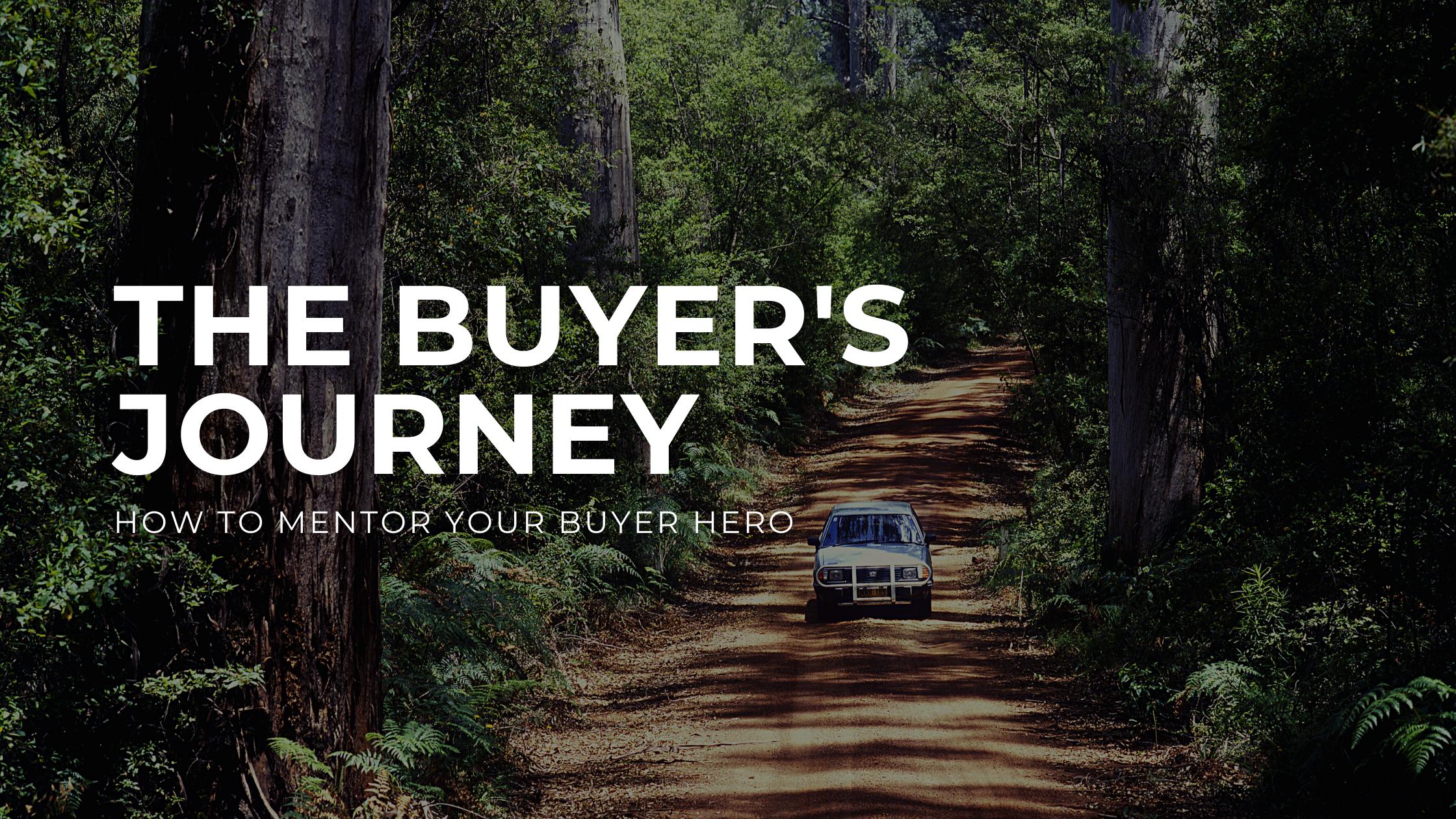 The Buyer's Journey: How to Mentor the Buyer Hero