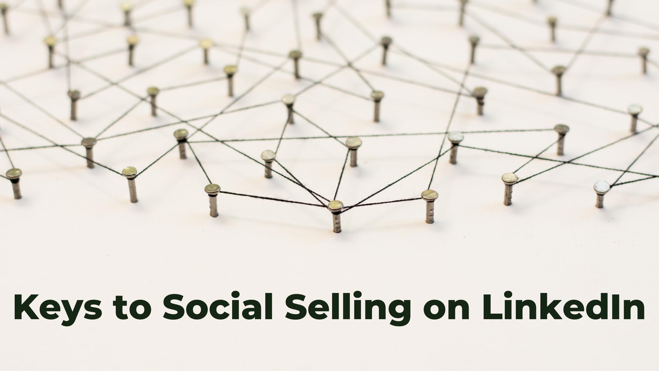 Keys to Social Selling on LinkedIn