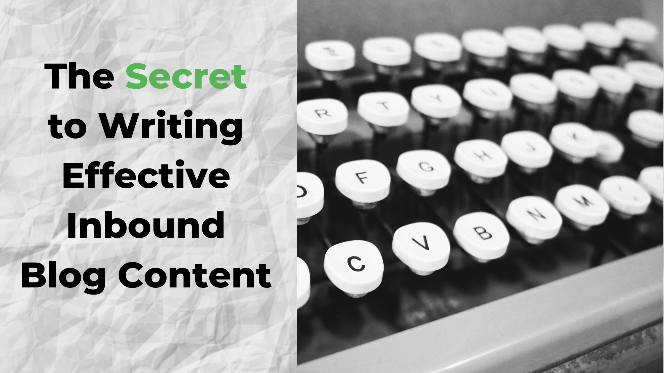 The Secret to Writing Effective Inbound Blog Content