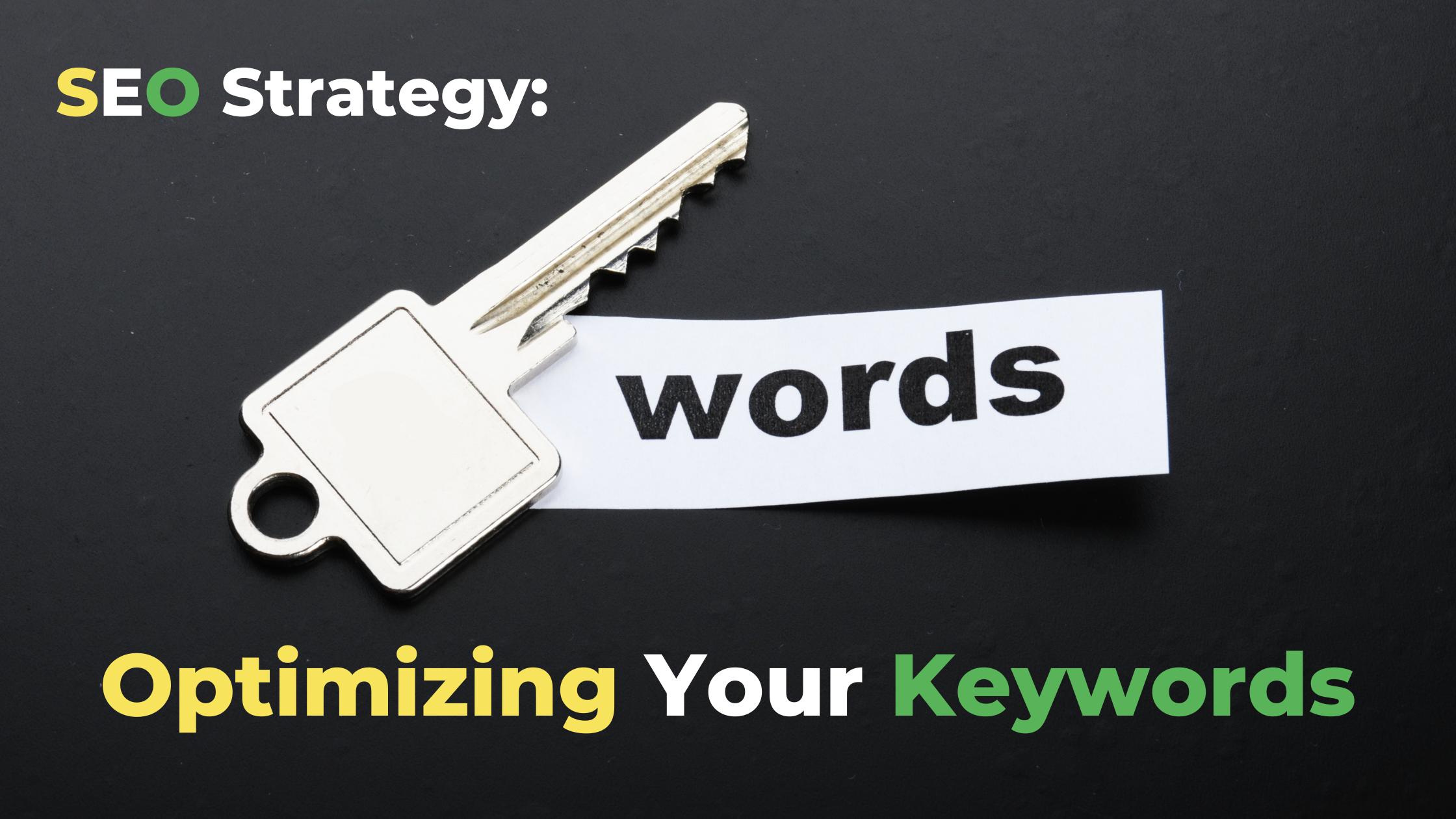 SEO Strategy: Optimizing Your Keywords