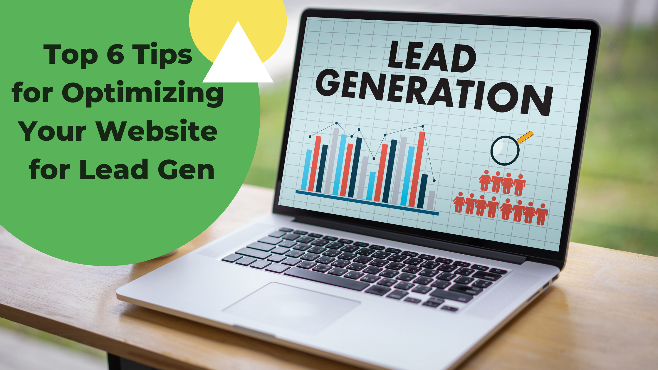 Top 6 Tips for Optimizing Your Website for Lead Generation