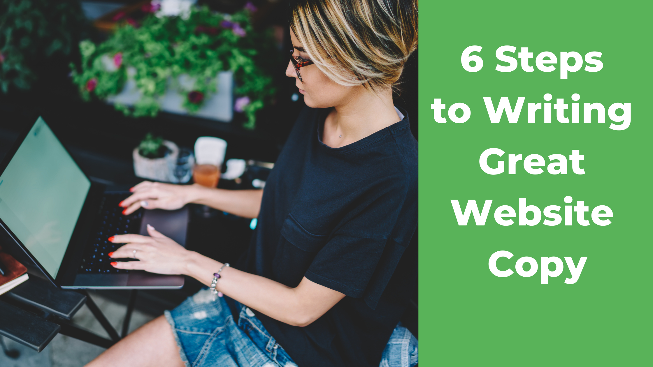 Six Steps to Writing Great Website Copy